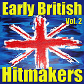 Early British Hitmakers, Vol. 2 by Various Artists