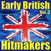 Early British Hitmakers, Vol. 3 by Various Artists