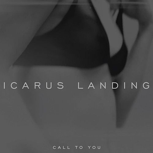 Call to You by Icarus Landing