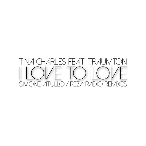 I Love to Love (Simone Vitullo / Reza Radio Remixes) by Tina Charles