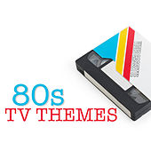80s Tv Themes by Various Artists