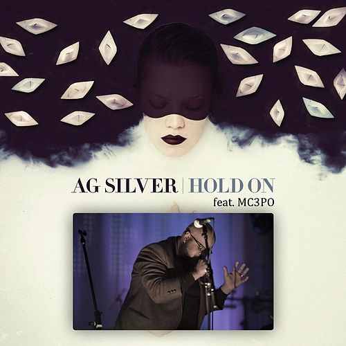 Hold On (feat. Mc3po) by Ag Silver