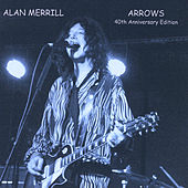 Arrows (40th Anniversary Edition) by Alan Merrill