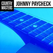 Country Masters: Johnny Paycheck by Johnny Paycheck