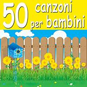 50 Canzoni Per Bambini by Various Artists