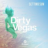 Setting Sun (Afterlife Remix) by Dirty Vegas