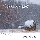 This Christmas by Paul Adams