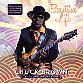 Beautiful Life by Chuck Brown