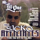 Thee Sicko Affiliates by Mr. Lil One