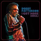 I Got More Soul! by Bobby Patterson