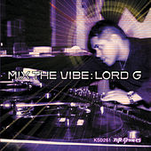 Mix the Vibe: Lord G - Tribal Journey by Various Artists