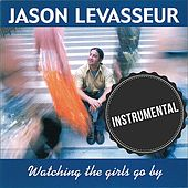 Watching the Girls Go By (Instrumental) by Jason LeVasseur