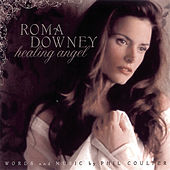 Healing Angel by Roma Downey