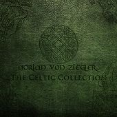 The Celtic Collection by Adrian von Ziegler