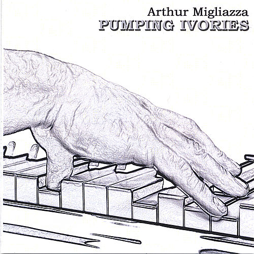 Pumping Ivories by Arthur Migliazza