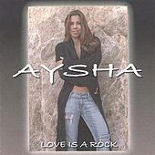 Love Is A Rock by Aysha