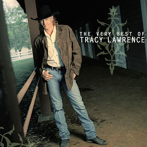The Very Best Of Tracy Lawrence by Tracy Lawrence