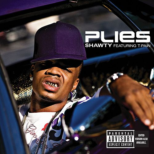 Shawty [Feat. T. Pain] by Plies
