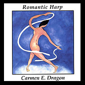 Romantic Harp by Carmen Dragon