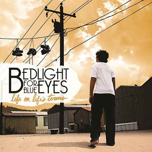 Life On Life's Terms by Bedlight For Blue Eyes