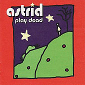 Play Dead by Astrid