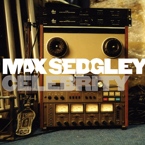 Celebrity by Max Sedgley