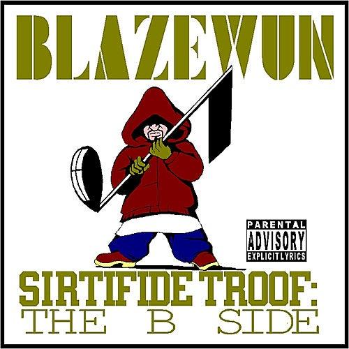 Sirtifide Troof The B Side by Blazewun