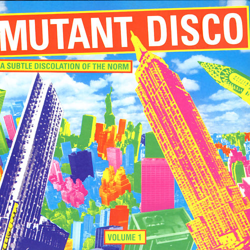 Mutant Disco Volume #1 by Various Artists