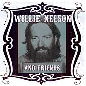 Willie Nelson & Friends by Various Artists