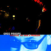 Houston, We Have A Problem by Greg Proops