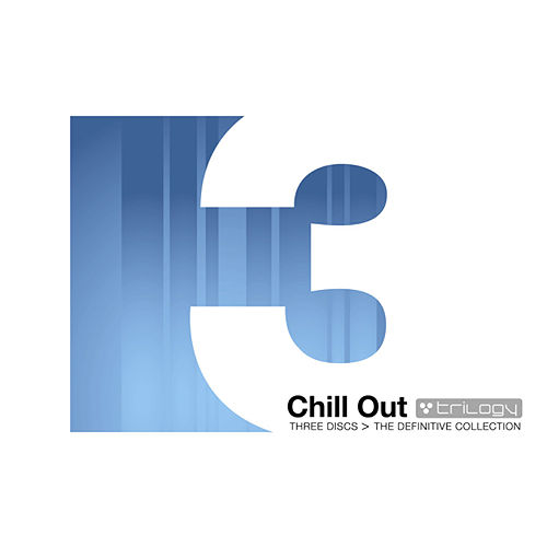 Chill Out Trilogy: The Definitive Collection by Various Artists