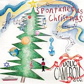 Spontaneous Christmas by Doug Cameron