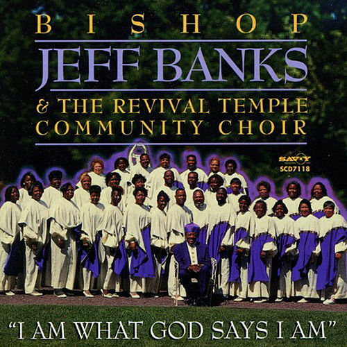I Am What God Says I Am by Bishop Jeff Banks & Revival...