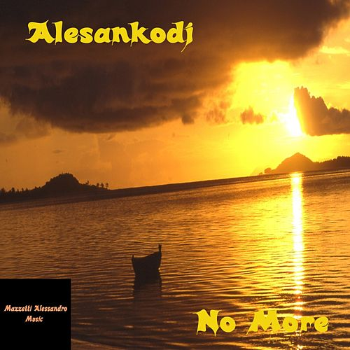 No More - Single by Alesankodj (1)