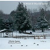 I Wish It Would Snow (feat. Bucky Pizzarelli) by Gloria Lynne