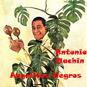 Angelitos Negros by Antonio Machin