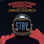 Stay by Manufactured Superstars
