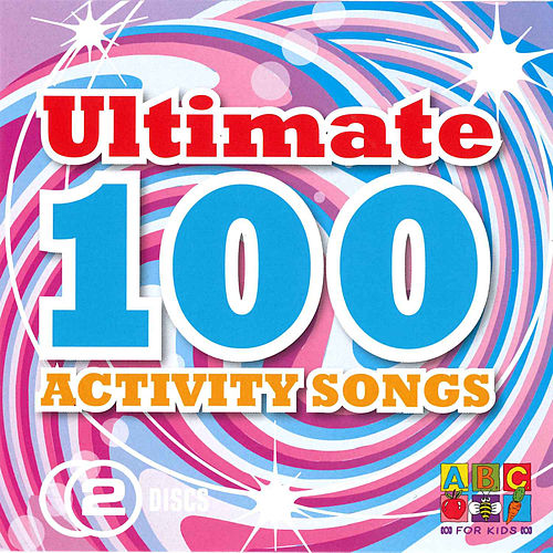 Ultimate 100 Activity Songs by Juice Music
