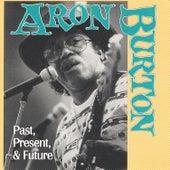 Past, Present And Future by Aron Burton