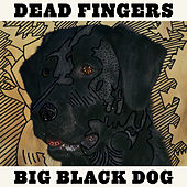 Big Black Dog by Deadfingers