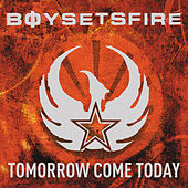 Tomorrow Come Today von Boysetsfire