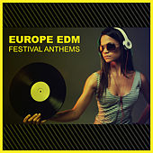 Europe EDM Festival Anthems by Various Artists