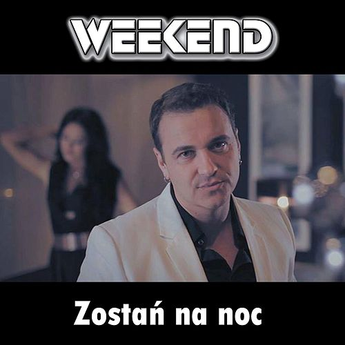 Zostan na noc by Weekend