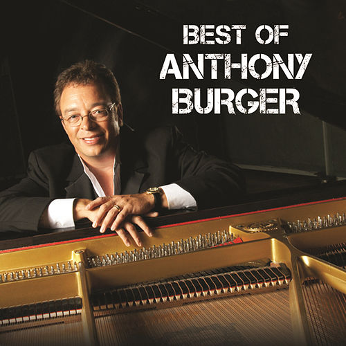 Best Of Anthony Burger by Anthony Burger