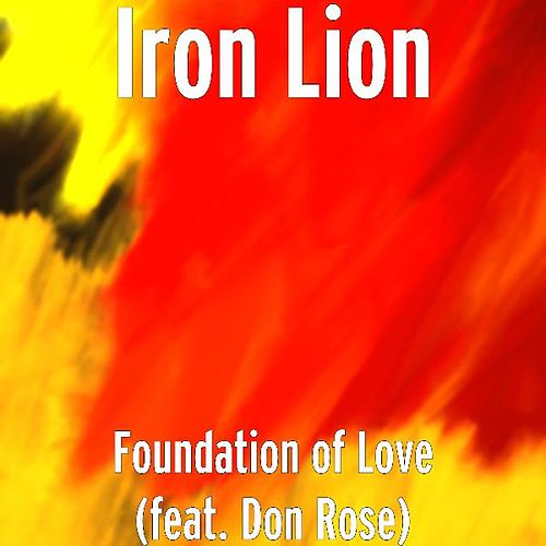 Foundation of Love (feat. Don Rose) by Iron Lion
