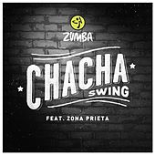 Chacha Swing (feat. Zona Prieta) by ZUMBA