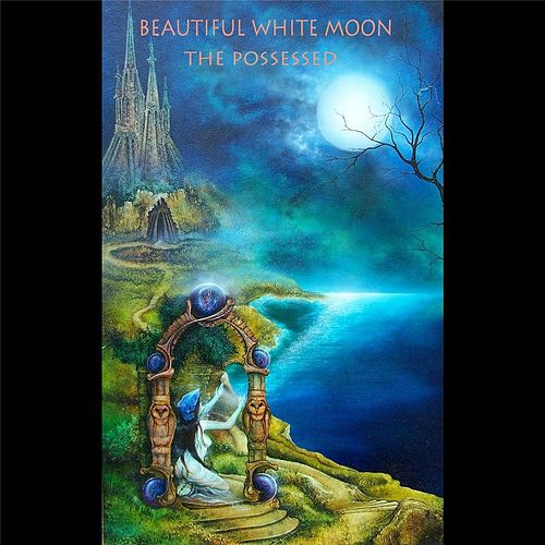 Beautiful White Moon by The Possessed