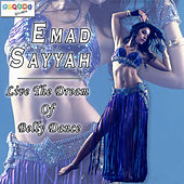 Live the Dream of Belly Dance by Emad Sayyah