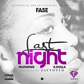 Last Night (feat. K.Dolla) by Fase