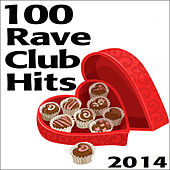 Rave 100 Rave Club Hits 2014 by Various Artists